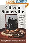 Citizen Somerville: Growing up with t...
