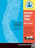 Pacific Crest Trail Data Book: Mileages, landmarks, facilities, resupply data and essential trail information for the entire Pacific Crest Trail, from Mexico to Canada