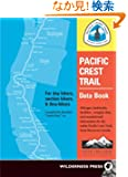 Pacific Crest Trail Data Book: Mileages, landmarks, facilities, resupply data and essential trail information for the enti...