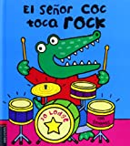 El señor Coc toca rock / Ready to Rock, Mr. Coc (Sr. Coc) (Spanish Edition)