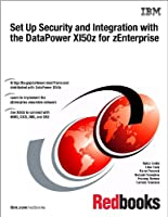 Set Up Security and Integration with the DataPower XI50z for zEnterprise ebook download