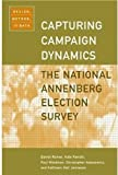 img - for Capturing Campaign Dynamics: The National Annenberg Election Survey: Design, Method and Data includes CD-ROM book / textbook / text book