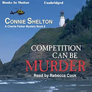 Competition Can Be Murder: Charlie Parker, Book 8 | [Connie Shelton]