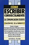 Como Escribir Correctamente (Serie de la comunicación) (Serie de la comunicacion) (Spanish Edition)