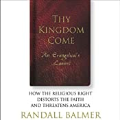 Thy Kingdom Come: An Evangelical's Lament | [Randall Balmer]