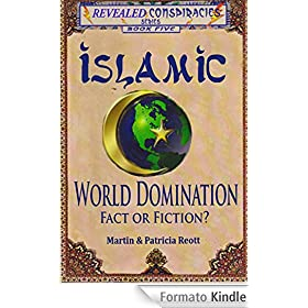 Islamic World Domination, Fact or Fiction? (Revealed Conspiracies Book 5) (English Edition)