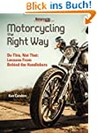 Motorcycling the Right Way: Do This,...