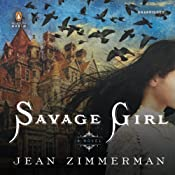 Savage Girl | [Jean Zimmerman]