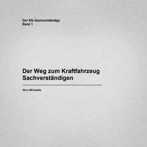 der-weg-zum-kraftfahrzeug-sachverstandigen-german-edition