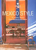 Mexico Style: Exteriors, Interiors, Details (Taschen 25th Anniversary Icon Series)