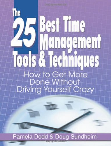 The 25 Best Time Management Tools  Techniques How to Get More Done Without Driving Yourself Crazy097698623X