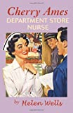 Cherry Ames, Department Store Nurse: Book 11 (0826104150) by Wells, Helen