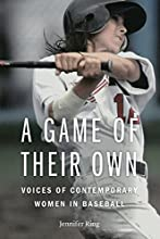 A Game of Their Own Voices of Contemporary Women in Baseball