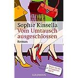 """Vom Umtausch ausgeschlossen: Ein Shopaholic-Roman 4von """"Sophie Kinsella"""""""