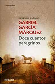 doce cuentos peregrinos gabriel garcia marquez