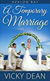 A TEMPORARY MARRIAGE: PART TWO (AVALON BAY ROMANCE SERIES Book 2)
