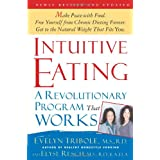 Intuitive Eating: A Revolutionary Program That Works ~ Evelyn Tribole
