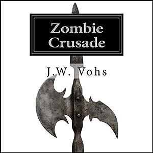 Zombie Crusade: Zombie Crusade, Book 1 Audiobook