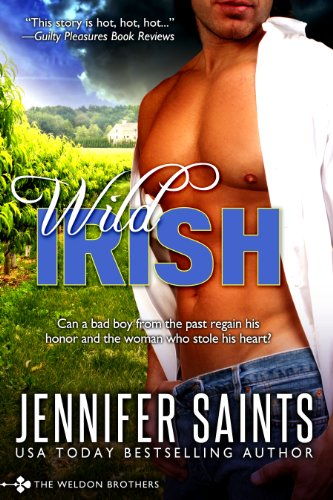 Wild Irish (Book 1 of the Weldon Brothers Series) by Jennifer Saints