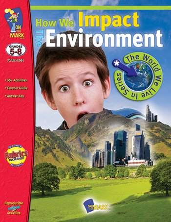 How We Impact The Environment Gr 5-8