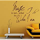 Decal Style Music Is Not Who I Am Wall Sticker Large Size-27*21 Inch