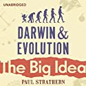 Darwin and Evolution: The Big Idea Audiobook by Paul Strathern Narrated by Jot Davies
