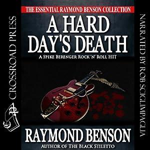 A Hard Day's Death: Spike Berenger Rock 'n' Roll Hit | [Raymond Benson]