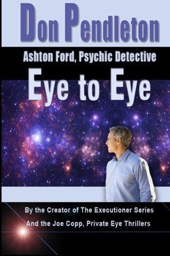 Eye To Eye: Ashton Ford, Psychic Detective: Ashton Ford Series