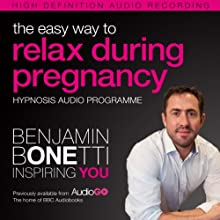 The Easy Way to Relax During Pregnancy Discours Auteur(s) : Benjamin P Bonetti Narrateur(s) : Benjamin P Bonetti
