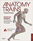 img - for Anatomy Trains: Myofascial Meridians for Manual and Movement Therapists, 3e book / textbook / text book