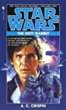 img - for The Hutt Gambit: Star Wars (The Han Solo Trilogy): The Hutt Gambitt Book 2 (Star Wars Han Solo Trilogy) book / textbook / text book