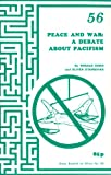 Peace and War: Debate About Pacifism (0907536840) by O'Donovan, Oliver