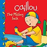 Caillou: The Missing Sock (Clubhouse series)