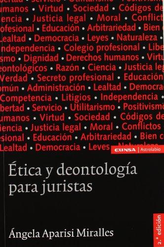 ETICA Y DEONTOLOGIA PARA JURISTAS