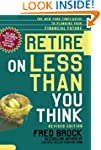 Retire on Less Than You Think: The Ne...
