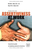 img - for Assertiveness at Work: A Practical Guide to Handling Awkward Situations by Back, Ken, Back, Kate 3 edition (2005) book / textbook / text book