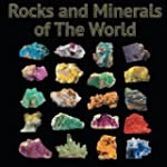 Rocks and Minerals of The World
