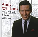 The Classic Christmas Album Andy Williams