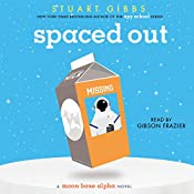 Spaced Out: Moon Base Alpha, Book 2 | Stuart Gibbs