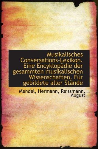 Musikalisches Conversations-Lexikon. Eine EncyklopÀdie der gesammten musikalischen Wissenschaften. F