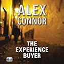 The Experience Buyer Audiobook by Alex Connor Narrated by Alex Connor