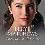 The Day Will Come | Beryl Matthews