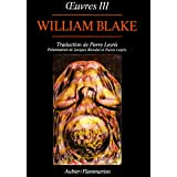 Blake, tome III : Oeuvrespar William Blake