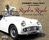 echange, troc Johnny Hallyday, Jean Basselin - Rock'n'Roule : Motos de légendes, voitures de rêves...