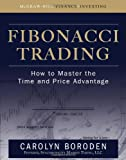 Fibonacci Trading: How to Master the Time and Price Advantage