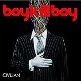 echange, troc Boy Kill Boy - Civilian