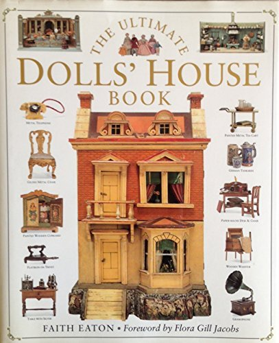 the-ultimate-dolls-house-book-a-charming-book-about-the-most-famous-small-scale-wonders-by-flora-gil