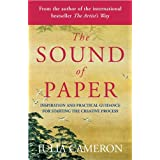 The Sound of Paper: Inspiration and Practical Guidance for Starting the Creative Processby Julia Cameron