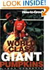 How-To-Grow World Class Giant Pumpkins