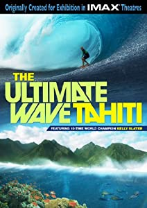 The Ultimate Wave: Tahiti (IMAX)